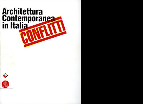 CONFLITTI - Architettura contemporanea in Italia